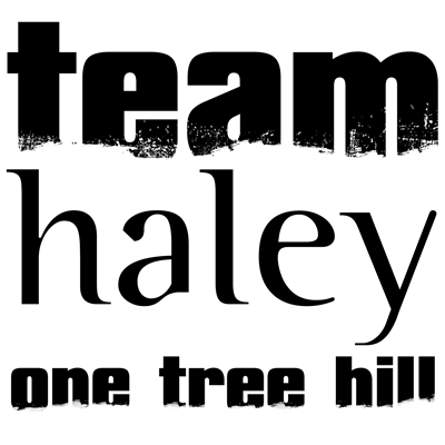 Team Haley - One Tree Hill