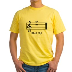 Shut Up (in musical notation) Yellow T-Shirt