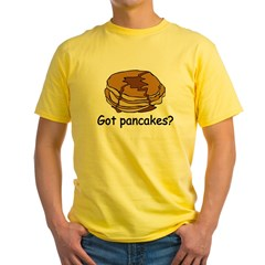Got pancakes? Yellow T-Shirt