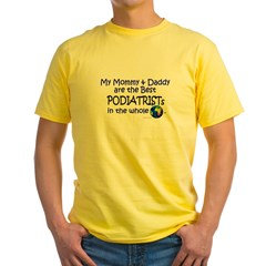 Best Podiatrists In The World Yellow T-Shirt