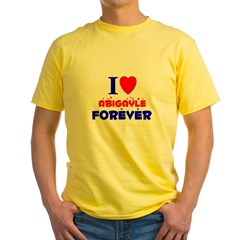 I Love Abigayle Forever - Yellow T-Shirt