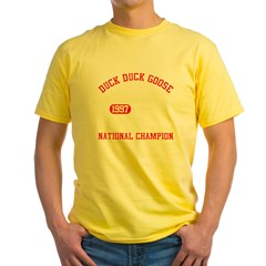 Duck Duck Goose National Champion Yellow T-Shirt