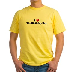 I Love The Birthday Boy Yellow T-Shirt