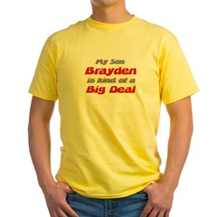 My Son Brayden - Big Deal Yellow T-Shirt
