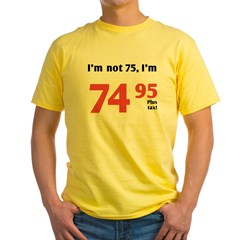 Funny Tax 75th Birthday Yellow T-Shirt