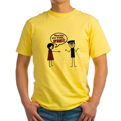 Sparkle, you FOOL! Yellow T-Shirt