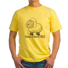 Baaa means NO! Yellow T-Shirt