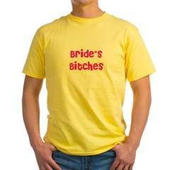 Bride's Bitches Yellow T-Shirt