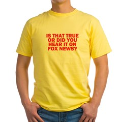 """Is That True?"" Yellow T-Shirt"
