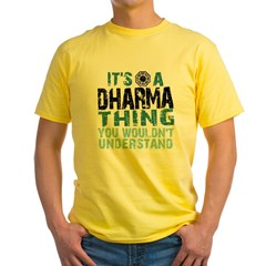 Its a Dharma Thing Yellow T-Shirt