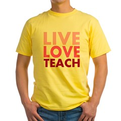 Live Love Teach Yellow T-Shirt