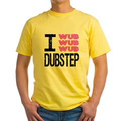 I Wub Dubstep Pink Yellow T-Shirt