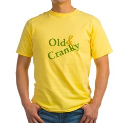 Old & Cranky Yellow T-Shirt