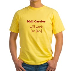 Mail Carrier Will Work For Food Yellow T-Shirt