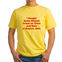 I Bought Crack on 3rd and Main in Dayton, Ohio Yellow T-Shirt