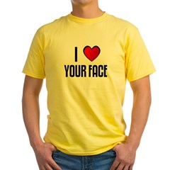 I LOVE YOUR FACE Yellow T-Shirt