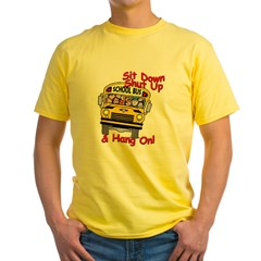 School Bus Driver Hang On! - Yellow T-Shirt
