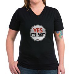 Yes It's Fas Women's V-Neck Dark T-Shirt