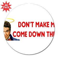 "Dont make me! 3"" Lapel Sticker (48 pk)"