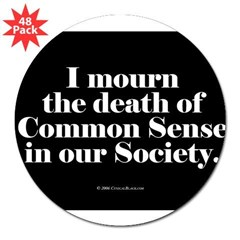 "Common Sense Died Rectangle 3"" Lapel Sticker (48 pk)"
