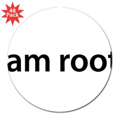"I am root. - 3"" Lapel Sticker (48 pk)"