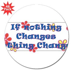 "if nothing changes 3"" Lapel Sticker (48 pk)"