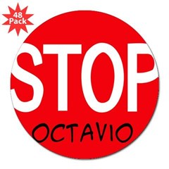 Stop Octavio 3&quot; Lapel Sticker (48 pk)