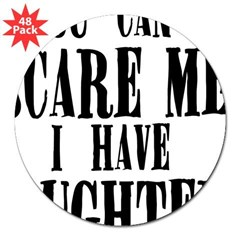 "You Can't Scare Me - Daughter 3"" Lapel Sticker (48 pk)"