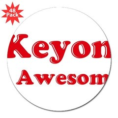"Keyon is Awesome 3"" Lapel Sticker (48 pk)"