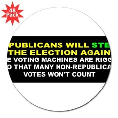 "STEAL ELECTION... 3"" Lapel Sticker (48 pk)"