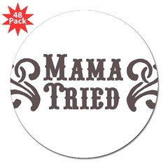 "Mama Tried Rectangle 3"" Lapel Sticker (48 pk)"