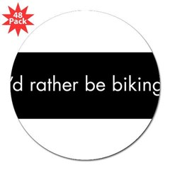 "I'd rather be biking 3"" Lapel Sticker (48 pk)"