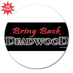 "Bring Back DEADWOOD 3"" Lapel Sticker (48 pk)"