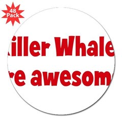 "Killer Whales are awesome 3"" Lapel Sticker (48 pk)"
