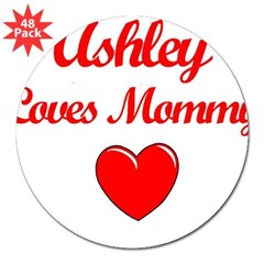 "Ashley Loves Mommy 3"" Lapel Sticker (48 pk)"
