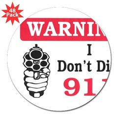 "Warning I Don't Dial 911 Rectangle 3"" Lapel Sticker (48 pk)"
