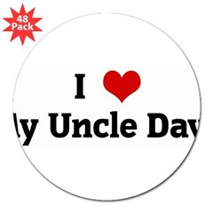 "I Love My Uncle Dave 3"" Lapel Sticker (48 pk)"