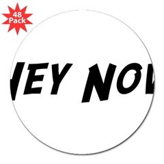 "Hey Now 3"" Lapel Sticker (48 pk)"