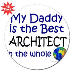 "Best Architect In The World (Daddy) 3"" Lapel Sticker (48 pk)"