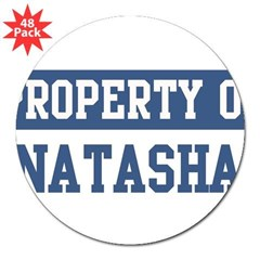 "Property of NATASHA 3"" Lapel Sticker (48 pk)"