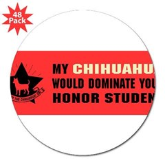 "CHIHUAHUA Honor Student Domination 3"" Lapel Sticker (48 pk)"
