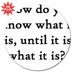 "How do you know... Rectangle 3"" Lapel Sticker (48 pk)"