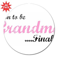 "Soon to be Grandma 3"" Lapel Sticker (48 pk)"