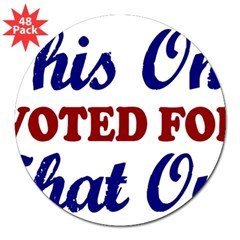 "This one That One (Voted Obama) 3"" Lapel Sticker (48 pk)"