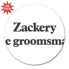 "Zackery the groomsman 3"" Lapel Sticker (48 pk)"