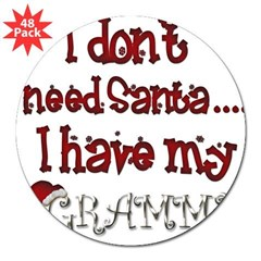 "I don't need Santa, I have my Grammy 3"" Lapel Sticker (48 pk)"