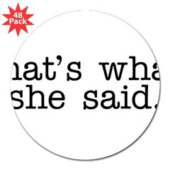 "That's What She Said 3"" Lapel Sticker (48 pk)"