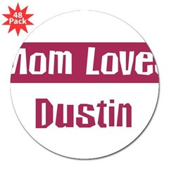 "Mom Loves Dustin 3"" Lapel Sticker (48 pk)"