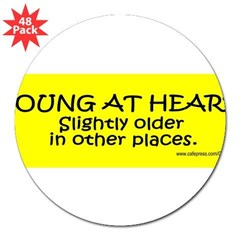 "Young At Heart. Slightly older in other place 3"" Lapel Sticker (48 pk)"