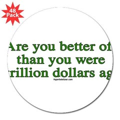 "Are you better off now... 3"" Lapel Sticker (48 pk)"